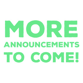 More Announcements to Come!